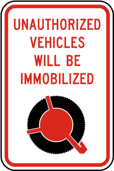 Unauthorized Vehicles Will Be Immobilized Sign