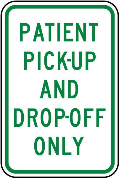 Patient Pick-Up and Drop-Off Only Sign