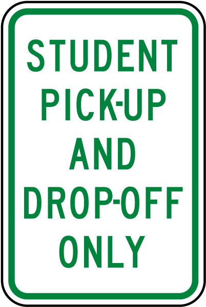 Student Pick-Up And Drop-Off Only Sign