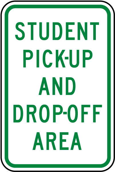 Student Pick-Up and Drop-Off Area Sign