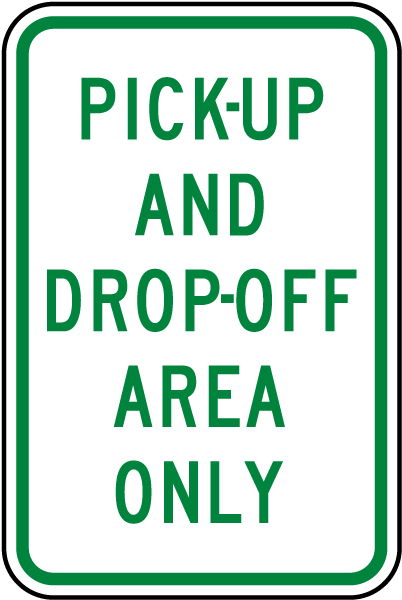 Pick-Up and Drop-Off Area Only Sign