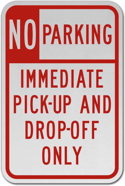 Immediate Pick-Up and Drop-Off Sign