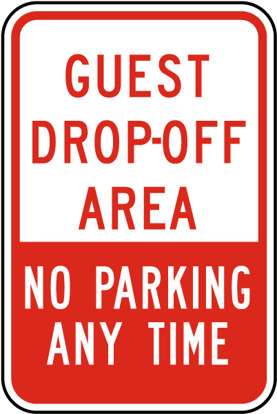 Guest Drop-Off Area No Parking Any Time Sign