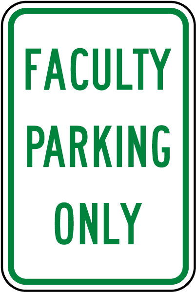 Faculty Parking Only Sign