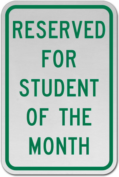 Reserved Student of The Month Sign