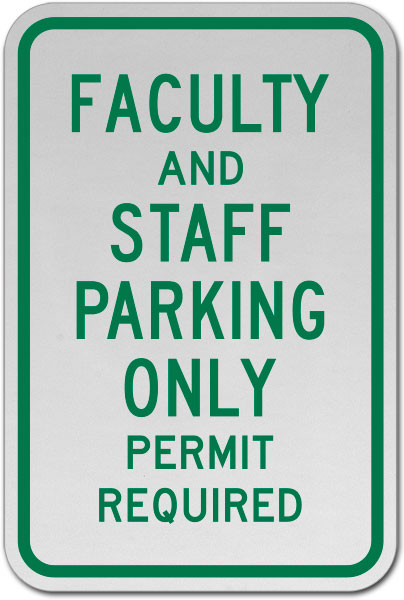 Faculty and Staff Parking Only Sign