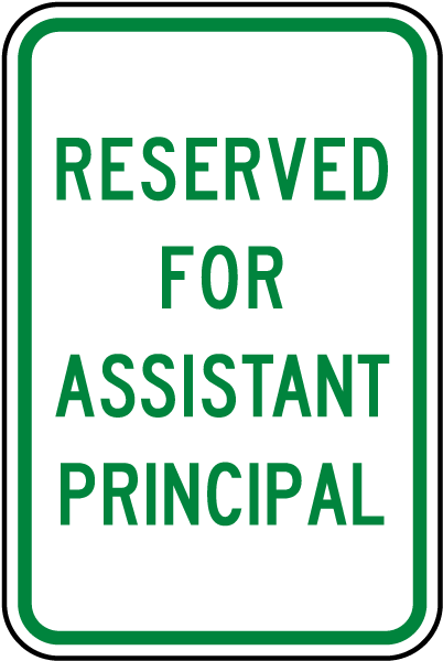Reserved Assistant Principal Sign