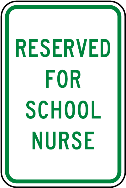 Reserved For School Nurse Sign