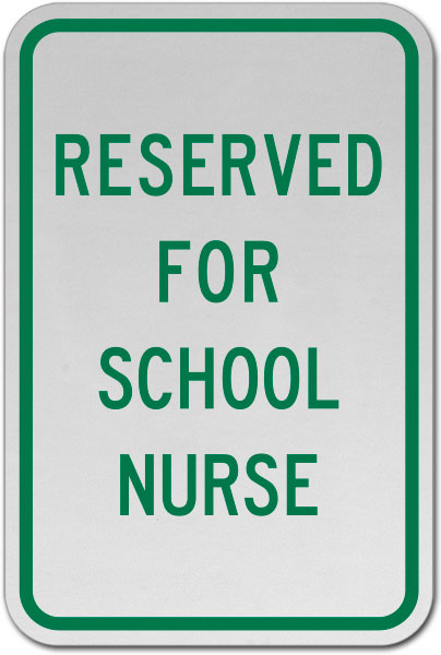 Reserved For School Nurse Sign
