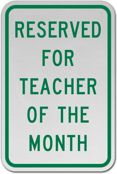 Reserved Teacher of The Month Sign