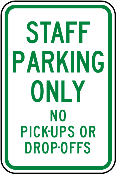 Staff Parking Only No Pick-Ups Sign