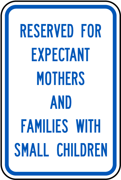 Reserved For Expectant Mothers And Families With Small Children Sign