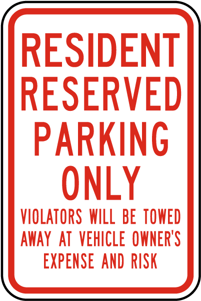 Resident Reserved Parking Only Violators Will Be Towed Away At Vehicle Owner's Expense And Risk Sign