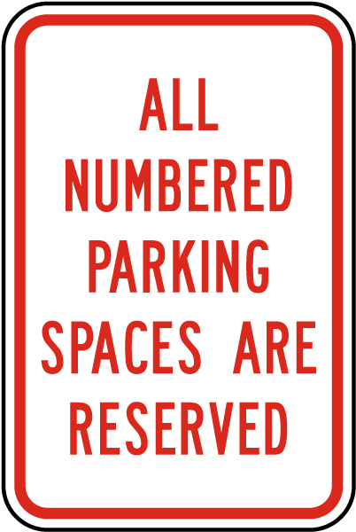 All Numbered Parking Spaces Are Reserved Sign