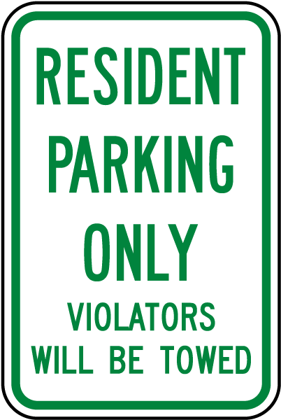 Resident Parking Only Violators Will Be Towed Sign