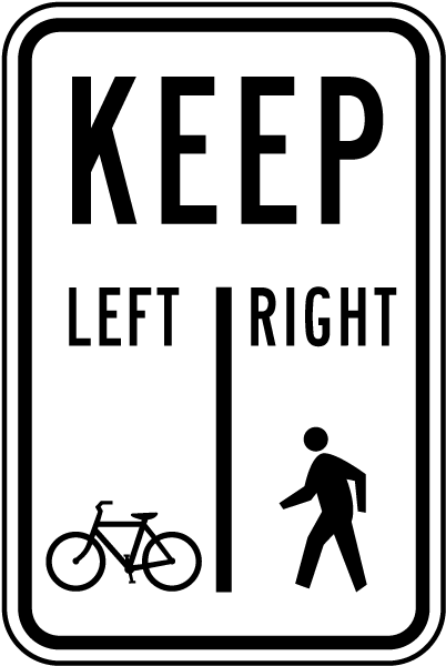 Bicycles Keep Left Pedestrians Keep Right Sign