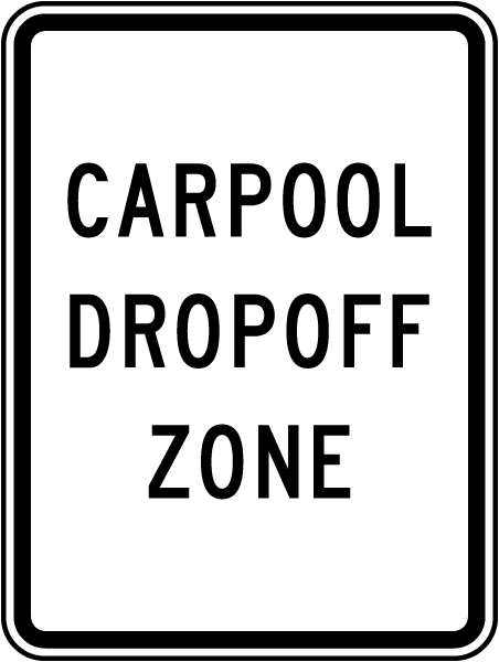 Carpool Drop-Off Zone Sign