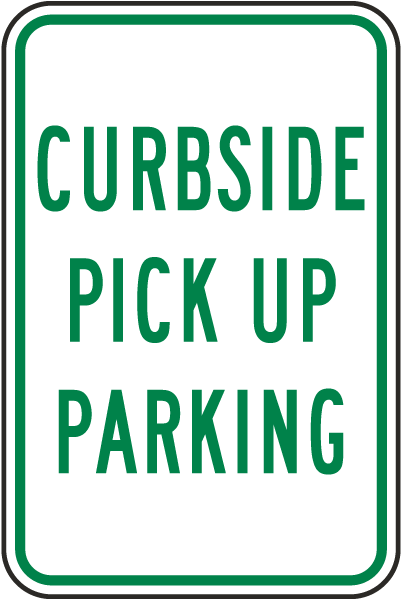 Curbside Pick Up Parking Sign