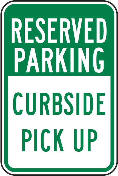 Reserved Parking Curbside Pick Up Sign