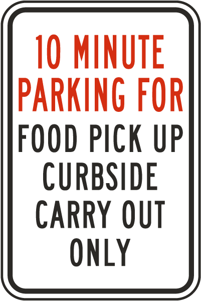 10 Minute Parking Food Pick Up Sign