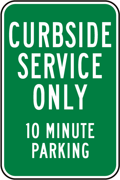 Curbside Service Only 10 Min Parking Sign
