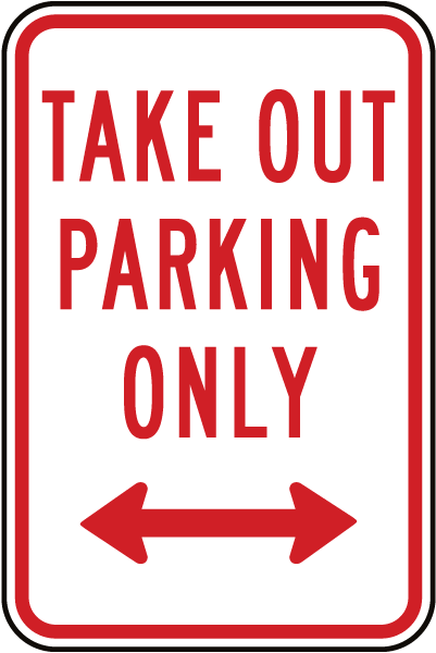 Take Out Parking Only Sign
