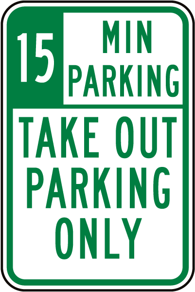 15 Min Take Out Parking Only Sign