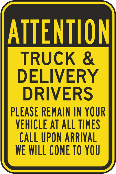 Attention Truck & Delivery Drivers Please Remain In your Vehicles Sign