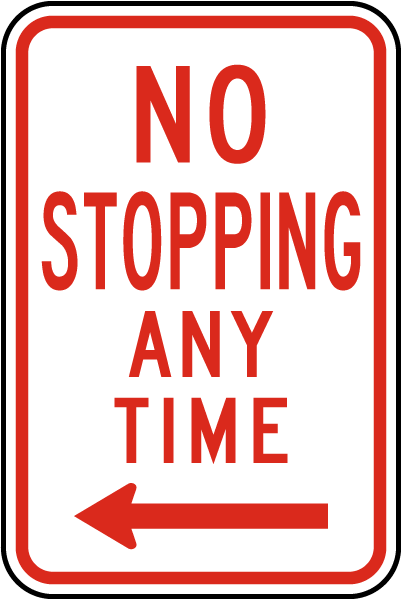 No Stopping Any Time Sign with left arrow