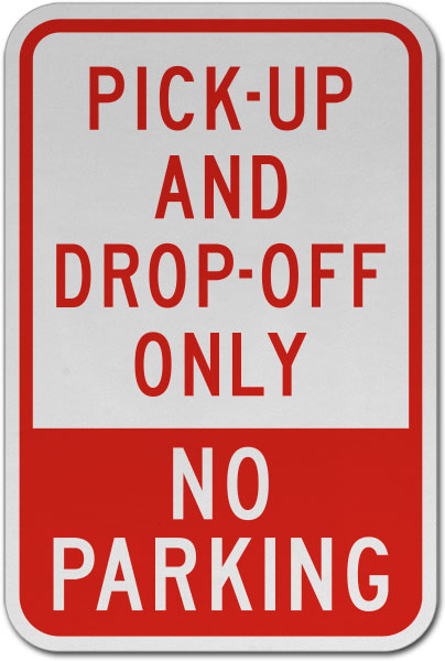 Pick-Up and Drop-Off Only Sign