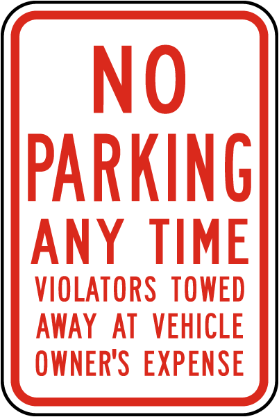 No Parking Any Time Violators Towed Sign