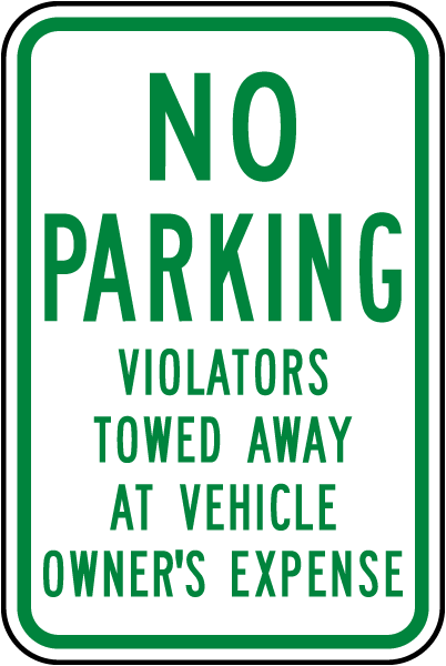 No Parking Violators Towed Away At Vehicle Owners Expense Sign
