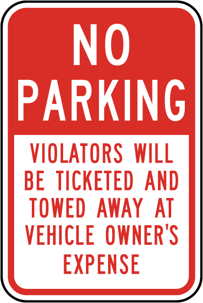 No Parking Violators Ticketed Sign