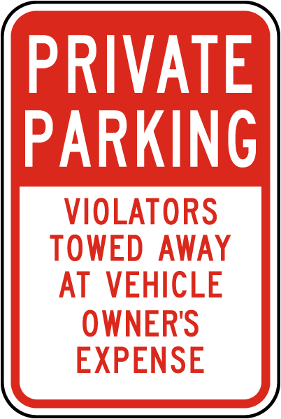 Private Parking Violators Towed Away At Vehicle Owners Expense Sign
