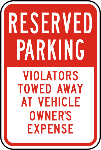 Reserved Parking Violators Towed Away At Vehicle Owners Expense Sign