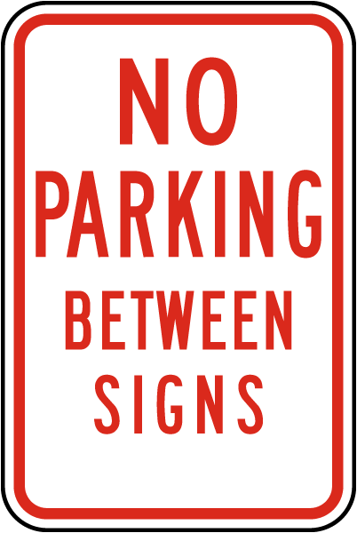 No Parking Between Signs Sign