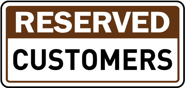 Reserved Customers Sign
