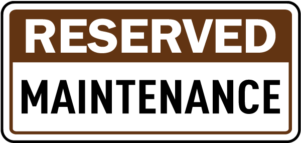 Reserved Maintenance Sign