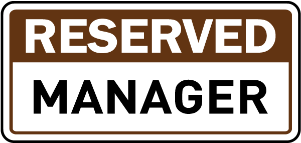 Reserved Manager Sign