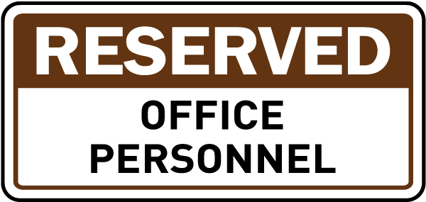 Reserved Office Personnel Sign