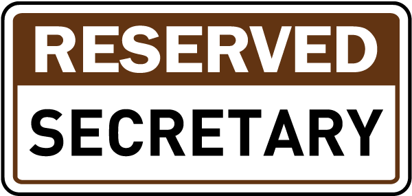 Reserved Secretary Sign