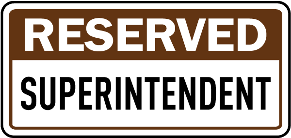Reserved Superintendent Sign