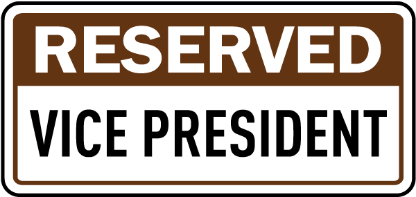 Reserved Vice President Sign