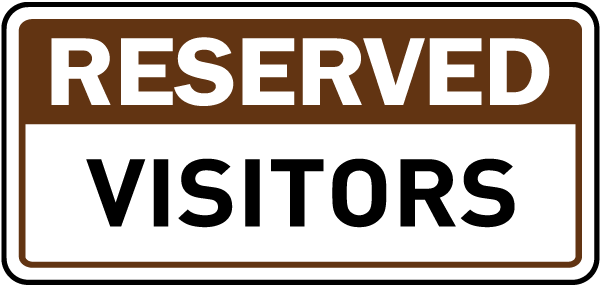 Reserved Visitors Sign