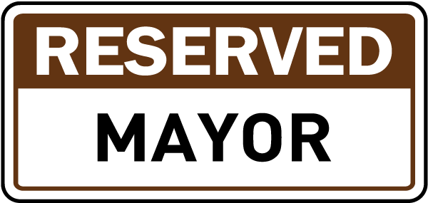 Reserved Mayor Sign
