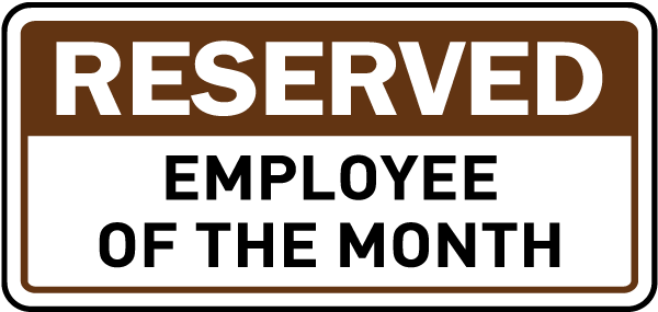 Reserved Employee of The Month Sign