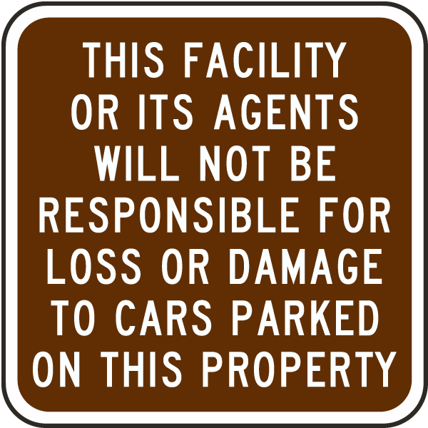 This Facility Or It's Agents Will Not Be Responsible For Loss Or Damage To Cars Parked On This Property Sign