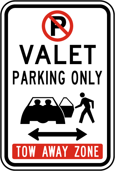 Valet Parking Only Tow Away Zone Sign