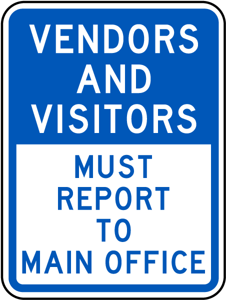 Vendors and Visitors Report To Office Sign