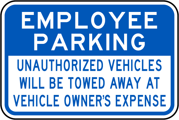 Employee Parking Unauthorized Vehicles.. Sign